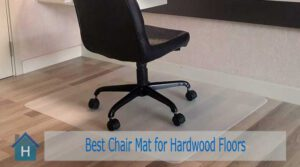 Top 10 Best Chair Mat for Hardwood Floors Reviews in 2020