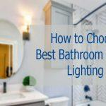How to Choose Best Bathroom Vanity Lighting – Pro Guide.