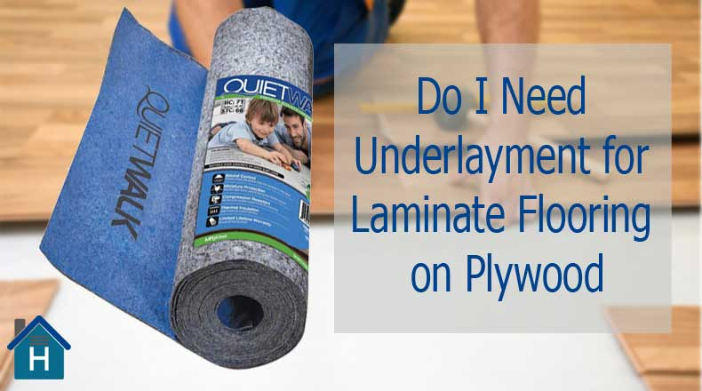 Do I Need Underlayment for Laminate Flooring on Plywood