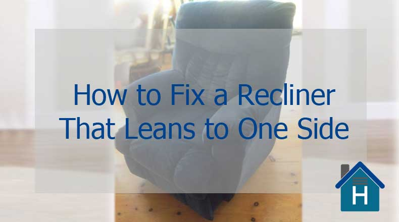 How to Fix a Recliner That Leans to One Side