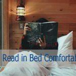 How to Read in Bed Comfortably – Right Accessories & Tips