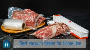 Best Vacuum Sealer for Home Use | Top 6 Picks of 2020