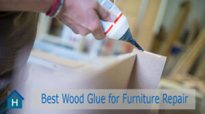 5 Best Wood Glue for Furniture Repair | Best of 2020