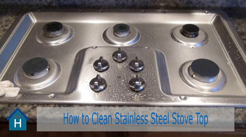 How to Clean Stainless Steel Stove Top