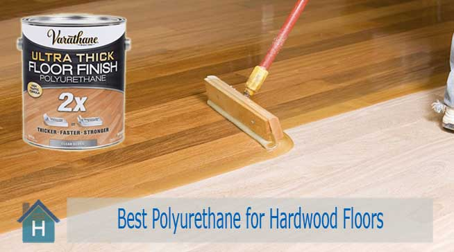 Best Polyurethane for Hardwood Floors