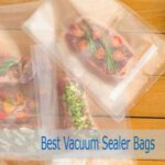 Best Vacuum Sealer Bags of 2021 | A Pro Guide to Pick the Right One