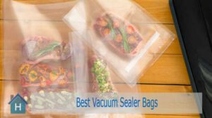 Best Vacuum Sealer Bags of 2020 | A Beginner's Guide to Pick the Right One