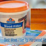 Top 5 Best Wood Filler for Hardwood Floors Repairs, Finishes & Patches of 2020