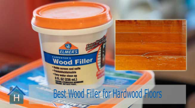 Best Wood Filler for Hardwood Floors