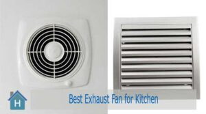 Best Exhaust Fan for Kitchen to Ensure Proper Ventilation | Top 7 of 2020