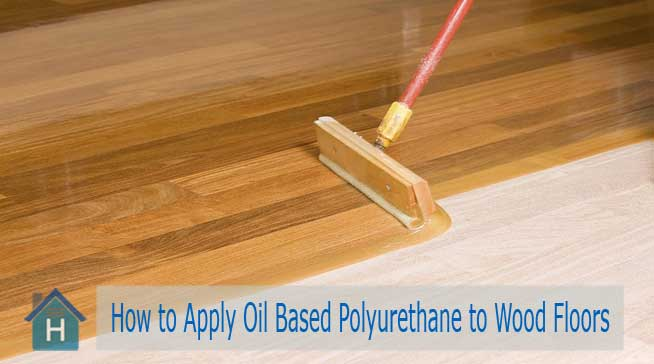 How to Apply Oil Based Polyurethane to Wood Floors