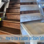 How to Use a Ladder on Stairs Safely Following 3 Ways