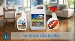 The 5 Best Cleaner for Laminate Wood Floors to Protect Your Shiny Floor