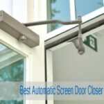 Best Screen Door Closer of 2021 | Top 7 Automatic Door Closer