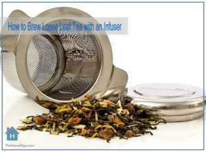 How to Brew Loose Leaf Tea with an Infuser