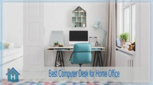 Best Computer Desk for Home Office | Top 10 Modern & Sturdy Desks of 2021