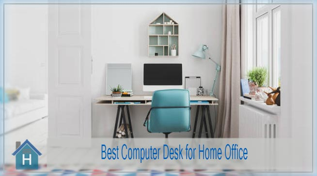 Best Computer Desk for Home Office