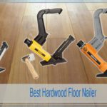 Best Hardwood Floor Nailer of 2021 | Pro Guide & Top 8 Recommendations