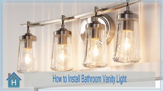 How to Install Bathroom Vanity Light in Easy Steps 1